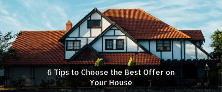 Tips to Choose the Best Offer on Your House