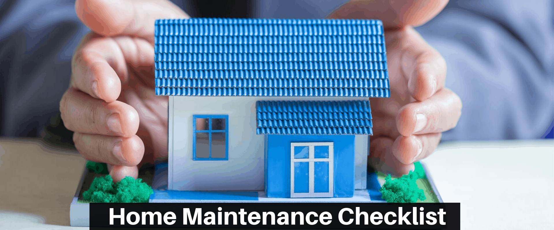 first time buyer home maintenance checklist